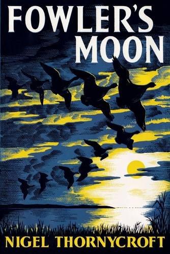 FOWLER'S MOON. By Nigel Thornycroft.: Thornycroft (Nigel).