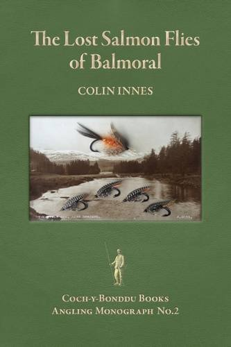 9781904784692: The Lost Salmon Flies of Balmoral (Coch-y-Bonddu Books Angling Monographs Series)