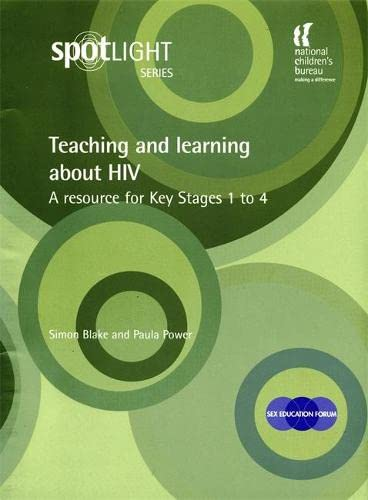 Teaching and Learning About HIV: A Resource for Key Stages 1 to 4: Blake, Simon; Power, Paula
