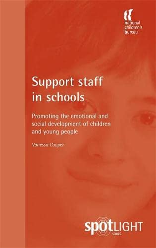 Support Staff in Schools: Promoting the emotional and social development of children and young ...