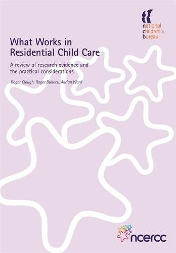 What Works in Residential Child Care: A review of research evidence and the practical ...