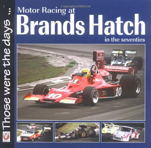 Motor Racing at Brands Hatch in the Seventies (Those Were the Days Series) (A FIRST PRINTING): Chas...