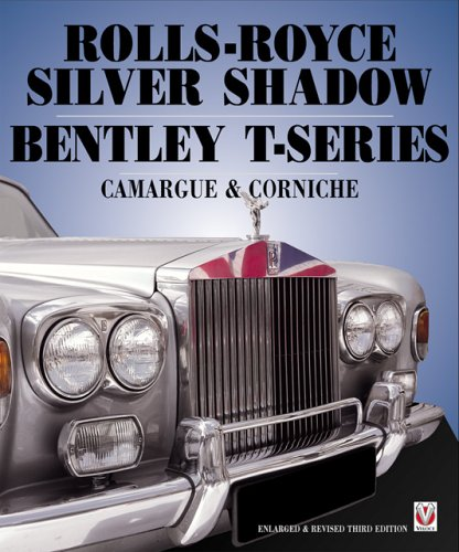 9781904788256: Rolls Royce Silver Shadow/Bentley T-Series, Camargue and Cor: Limited Edition