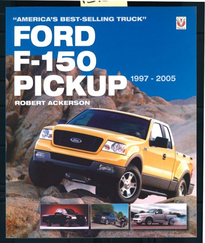 9781904788867: Ford F-150 Pickup 1997-2005: America's Best-selling Truck
