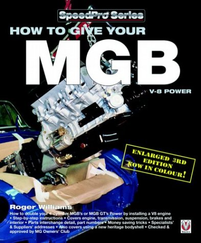 How to Give your MGB V-8 Power (SpeedPro Series): Williams, Roger