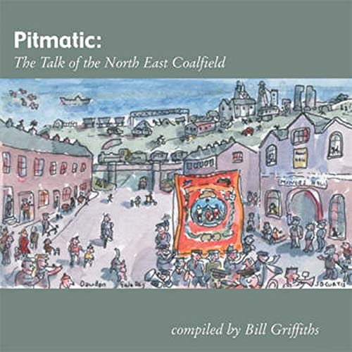 9781904794257: Pitmatic: Talk of the North East Coal Field (Wor Language)