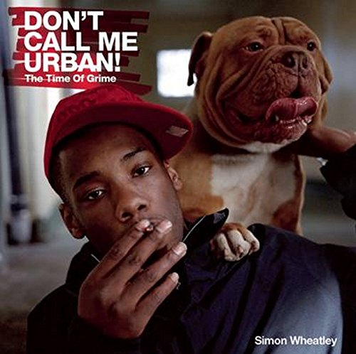 9781904794479: Don't Call Me Urban!: The Time of Grime