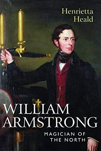 9781904794493: William Armstrong: Magician of the North