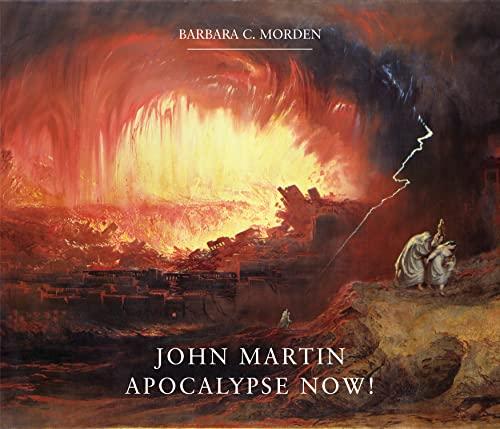 9781904794998: John Martin: Apocalypse Now!