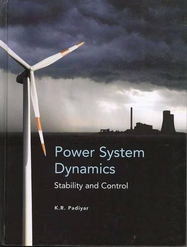 Power System Dynamics: Stability and Control: K.R. Padiyar