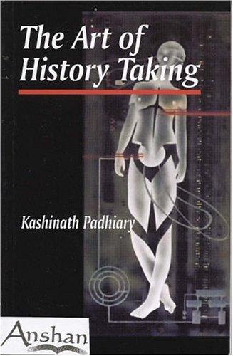 The Art of History Taking: Padhiary, Kashinath: