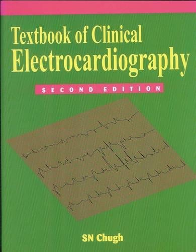 Textbook of Clinical Electrocardiography: S. N. Chugh