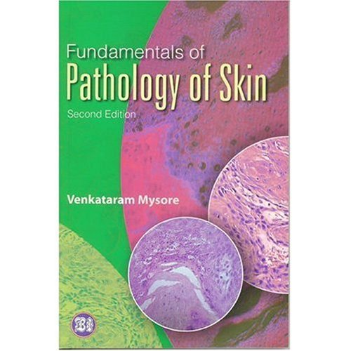 Fundamentals of Pathology of Skin: Venkataram; M.D. Mysore