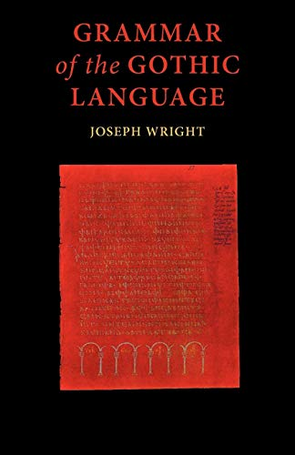 Grammar of the Gothic Language (English and: Wright, J.