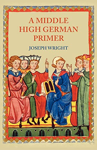 A Middle High German Primer: J. Wright