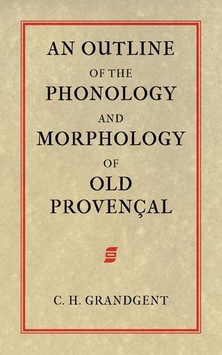 9781904799276: An Outline of the Phonology and Morphology of Old Provencal