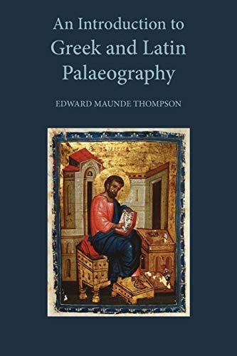 An Introduction to Greek and Latin Palaeography: Edward Maunde Thompson