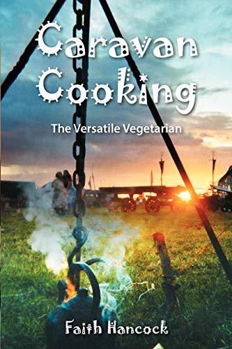 Caravan Cooking The Versatile Vegetarian: Faith Hancock