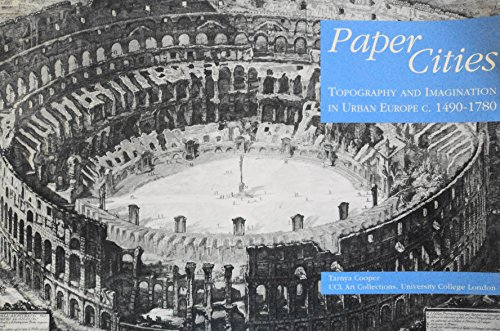 9781904800002: Paper Cities: Topography and Imagination in Urban Europe C.1490-1780