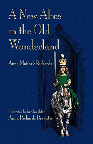 A New Alice In The Old Wonderland: Richards, Anna Matla