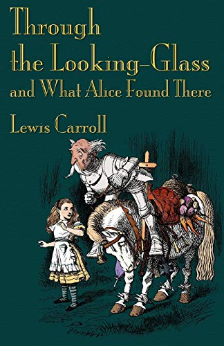 9781904808381: Through the Looking-Glass and What Alice Found There