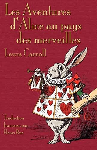 Les Aventures d'Alice au pays des merveilles (French Edition) (9781904808527) by Lewis Carroll