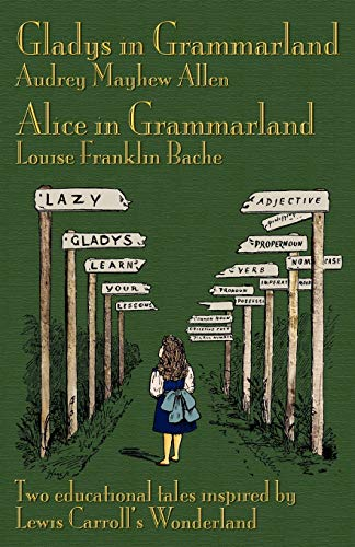 Gladys in Grammarland and Alice in Grammarland: Audrey Mayhew Allen
