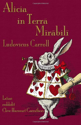 9781904808695: Alicia in Terra Mirabili: Alice's Adventures in Wonderland in Latin