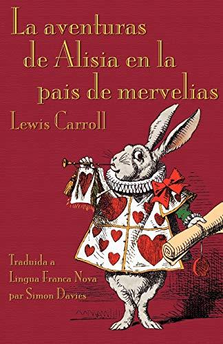 9781904808886: La aventuras de Alisia en la pais de mervelias (Alice's Adventures in Wonderland in Lingua Franca Nova)