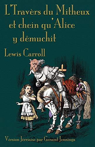 LTravers Du Mitheux Et Chein Qualice y Demuchit: Lewis Carroll
