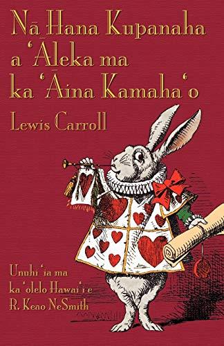 9781904808978: Na Hana Kupanaha a 'Aleka ma ka 'Aina Kamaha'o (Alice's Adventures in Wonderland, Hawaiian Edition)