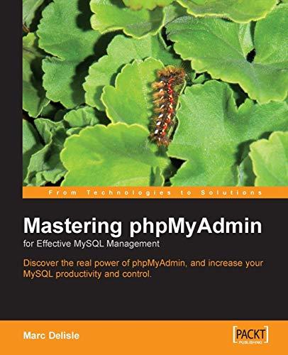 Mastering phpMyAdmin for Effective MySQL Management: Delisle, Marc