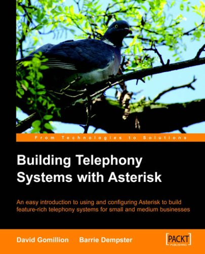 Building Telephony Systems with Asterisk: Gomillion, David, Dempster, Barrie