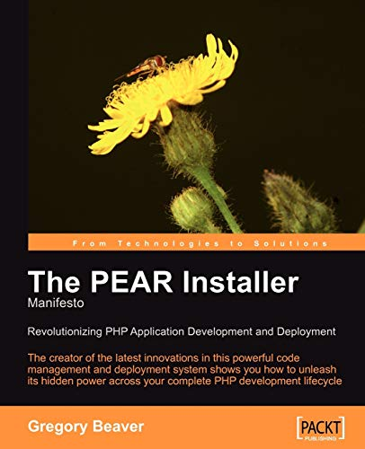 9781904811190: The PEAR Installer Manifesto: The PEAR Installer maintainer shows you the power of this code management and deployment system to revolutionize your PHP application development