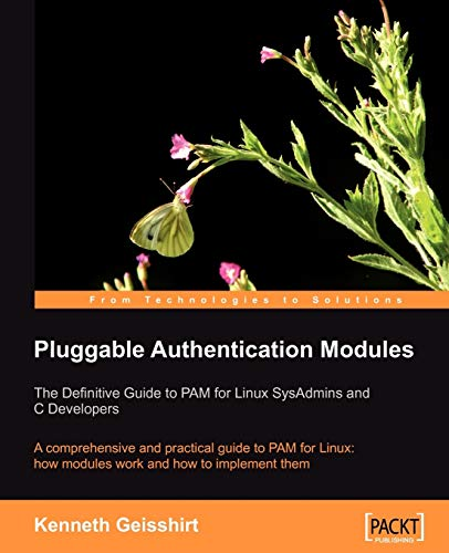9781904811329: Pluggable Authentication Modules: The Definitive Guide to PAM for Linux SysAdmins and C Developers: A comprehensive and practical guide to PAM for Linux: how modules work and how to implement them