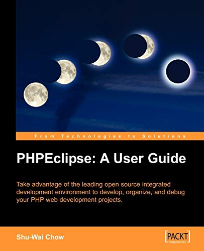 9781904811442: PHPEclipse: A User Guide: Take advantage of the leading open source integrated development environment to develop, organize, and debug your PHP web development projects.