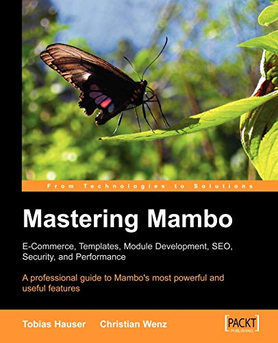 9781904811510: Mastering Mambo: E-Commerce, Templates, Module Development, SEO, Security, and Performance