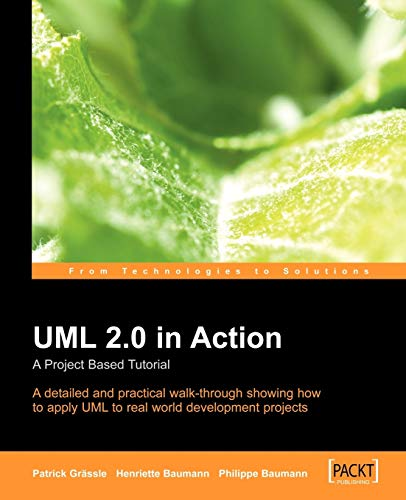 UML 2.0 in Action: A project-based tutorial: Baumann, Henriette