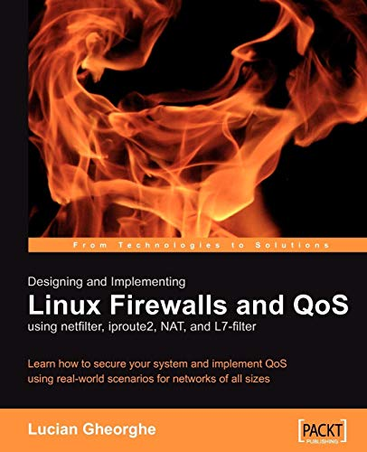 9781904811657: Designing and Implementing Linux Firewalls with QoS using netfilter, iproute2, NAT and L7-filter