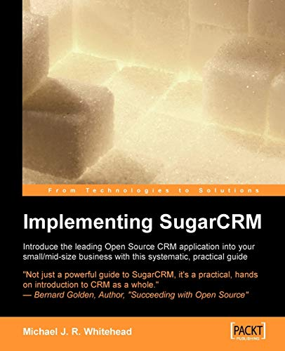 9781904811688: Implementing SugarCRM: 'A step-by-step guide to using this powerful Open Source application in your business.'