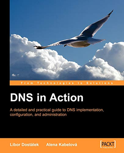 9781904811787: DNS in Action: A detailed and practical guide to DNS implementation, configuration, and administration