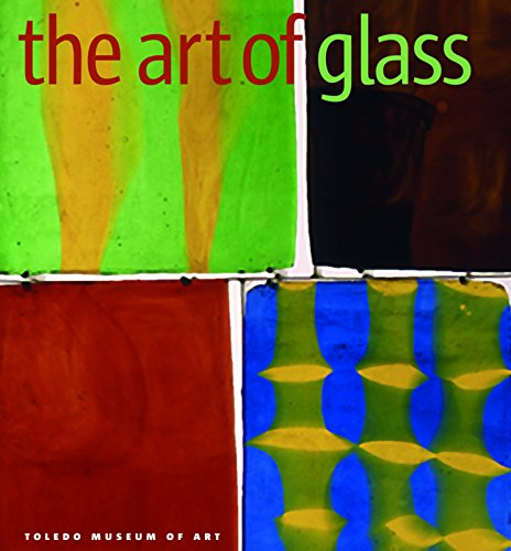 THE ART OF GLASS. Toledo Museum of Art. Foreword by Don Bacigalupi.