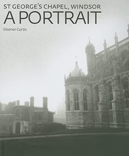 9781904832553: St George's Chapel, Windsor: A Portrait