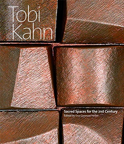 Tobi Kahn: Sacred Spaces for the 21st Century: Giurescu Heller, Ena
