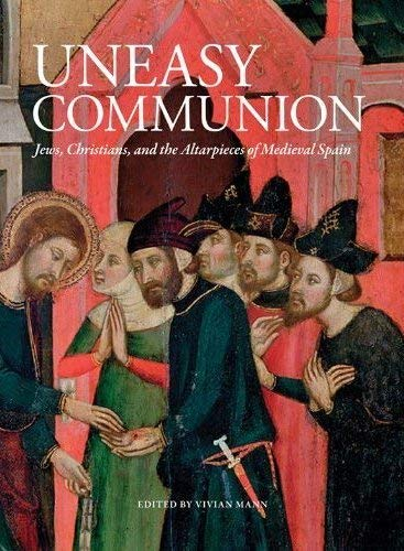 9781904832706: Uneasy Communion: Jews, Christians and the Altarpieces of Medieval Spain