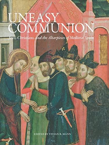 An Uneasy Communion: Jews, Christians and Altarpieces: Vivian Mann, Mari