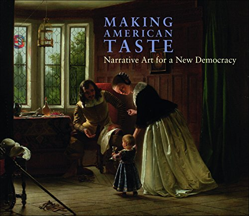 Making American Taste: Narrative Art for a New Democracy (Hardback): Linda S. Ferber, Ella M. ...