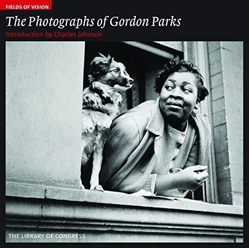 The Photographs of Gordon Parks: The Library of Congress (Fields of Vision): Charles Johnson