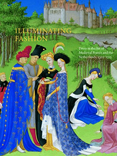 9781904832904: Illuminating Fashion: Dress in the Art of Medieval France and the Netherlands, 1325-1515