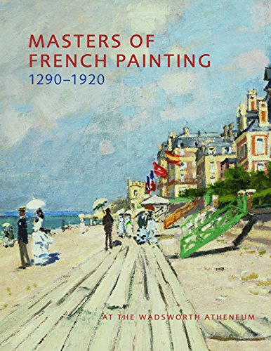 Masters of French Painting, 1290-1920: At the Wadsworth Atheneum (Hardback): Eric M. Zafran
